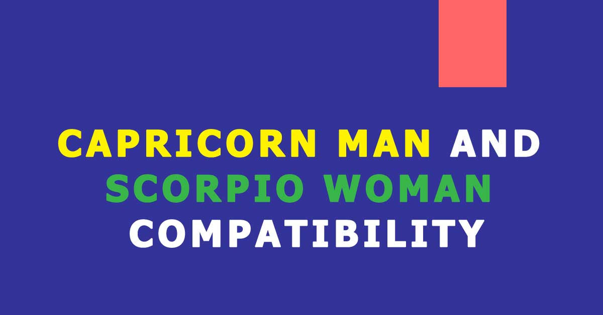 Capricorn Man and Scorpio Woman Compatibility - Capricorn Traits