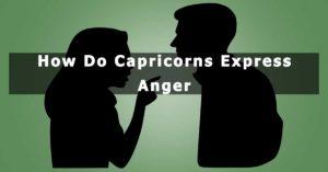 How Do Capricorns Express Anger
