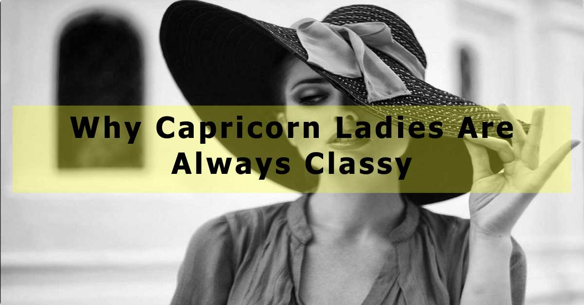 Capricorn Ladies Are Always Classy