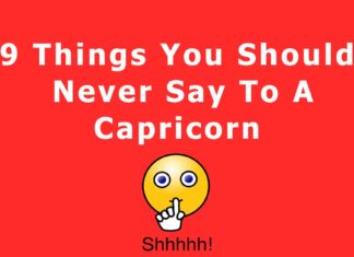 9 Things You Should Never Say To A Capricorn