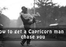 How to get a Capricorn man to chase you
