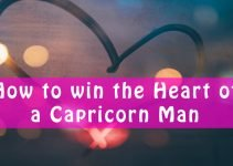 How to win the Heart of a Capricorn Man