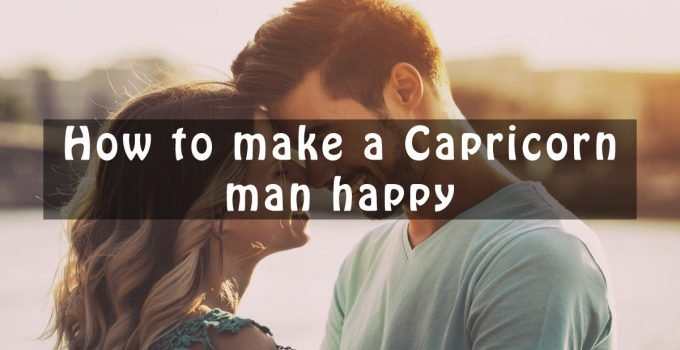 How to make a Capricorn man happy