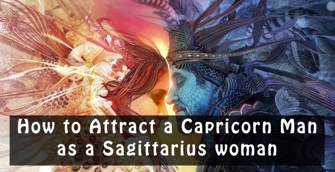 how to Attract a Capricorn Man as a Sagittarius woman